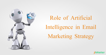 Role of Artificial Intelligence in Email Marketing Strategy