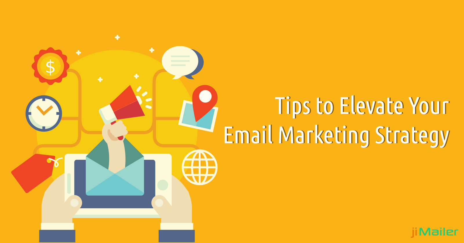 Tips to Elevate Your Email Marketing Strategy