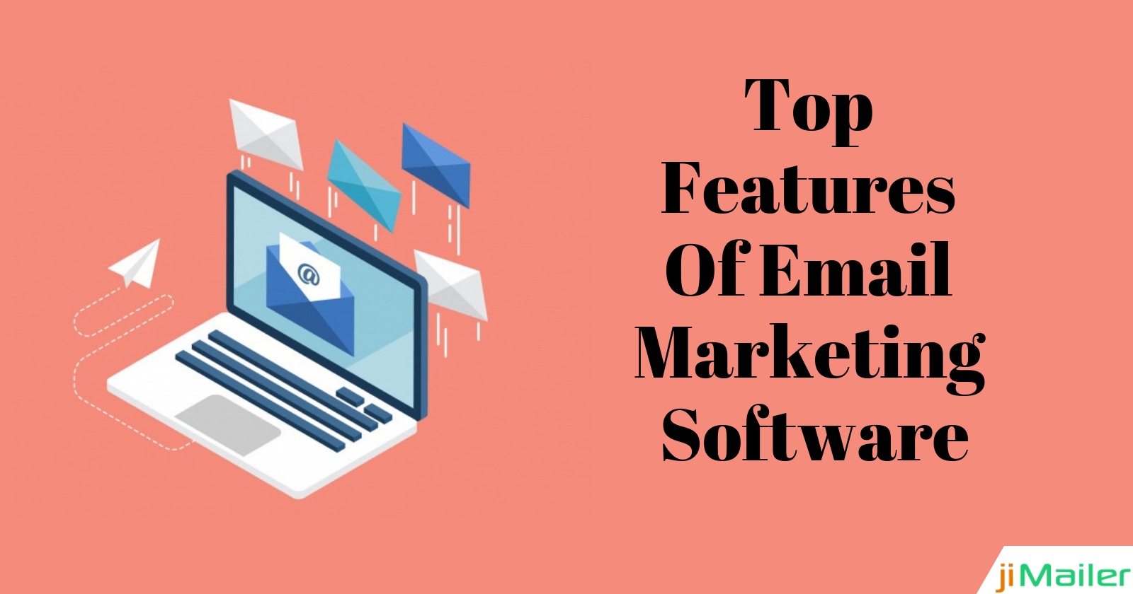 Features To Look In Email Marketing Software