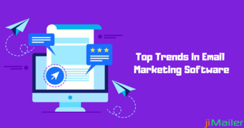 Latest Trends In Email Marketing Software