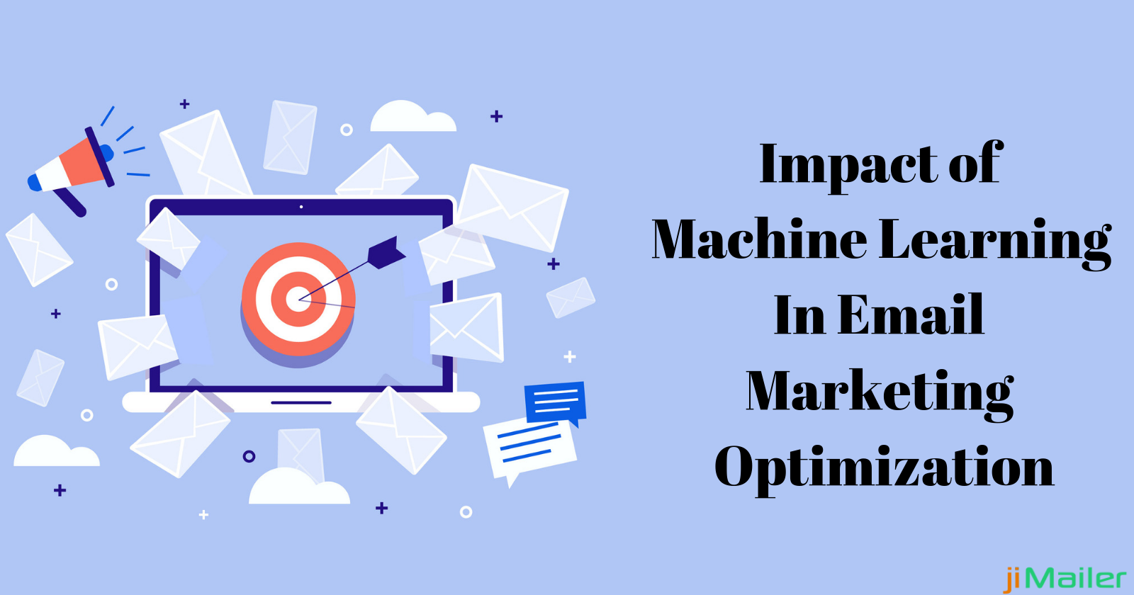 Role Of Machine Learning In Email Marketing Optimization