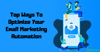 5 Ways To Optimize Your Email Marketing Automation